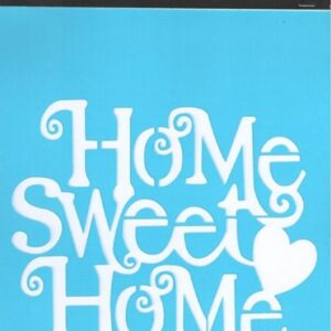 Στένσιλ Art Premium 2900626 - 15x20cm - Home Sweet Home